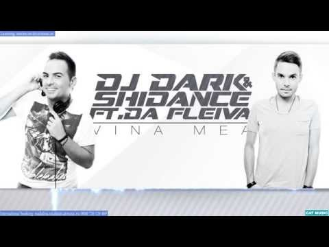 Dj Dark & Shidance ft. Da Fleiva - Vina mea (Official Single)