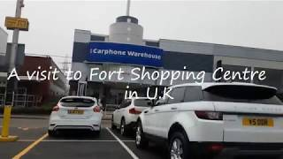 A trip to Fort Shopping Centre in UK