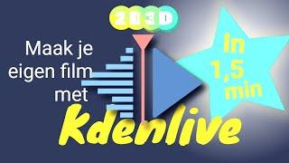 Kdenlive in 1,5 min - Open Source jouw dikke film maken
