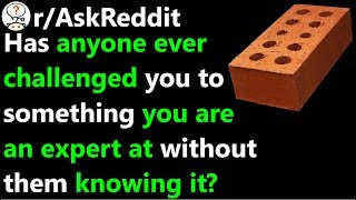 Don't challenge the expert! r/AskReddit | Reddit Jar