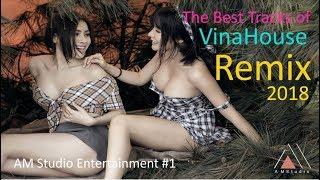 Liên Khúc Nhạc Trẻ Việt REMIX Mới Nhất 2018 -  Nonstop Việt Mix Tuyển Chọn Toàn Bài Hay Phần I