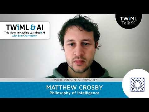 Matthew Crosby Interview - Philosophy of Intelligence