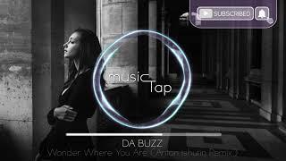 Da Buzz - Wonder Where You Are (Anton Ishutin Remix)
