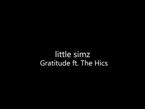 Little Simz - Gratitude ft. The Hics (LYRICS)