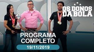 Os Donos da Bola - 19/11/2019 - Programa completo