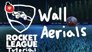 Wall Aerials | Rocket League Tutorial