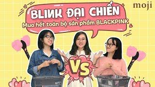 THỬ THÁCH MUA TOÀN BỘ GOODS BLACKPINK TẠI MOJI - Moji Channel