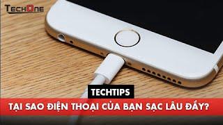 Tại sao điện thoại của bạn sạc pin lâu đầy ?