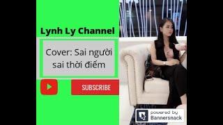 Cover || Sai Người Sai Thời Điểm || Linh Phạm