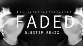 Faded (Touliver Dubstep Mix)
