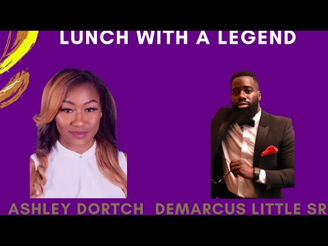 Lunch with a Legend with Ashley Dortch and Demarcus Little