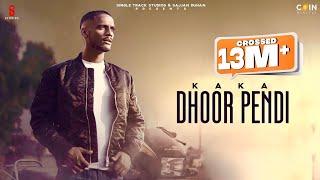 Dhoor Pendi – Kaka Video HD