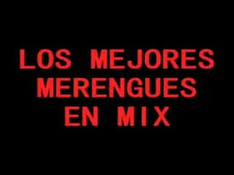 Super Mix Merengue Clásico Para Bailar