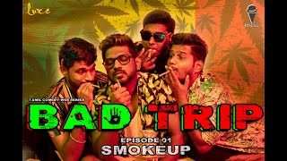 Bad Trip 🌿 🚬 (Ep 1) | Smoke Up | High Dose Drug Comedy Web Series 2021 | #ConeIce