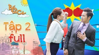 Bố là tất cả | Tập 2 Full: Ngọc Lan bất chấp vị trí, quyết tranh cãi hơn thua đến với Thanh Bình