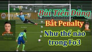 Bùi Tiến Dũng Bắt Penalty NTN Trong Fifa Online 3
