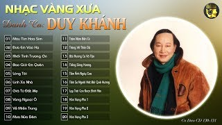Duy Khánh 2018 | Tuyển Chọn Những Ca Khúc Nhạc Vàng Xưa Bất Hủ Sáng Tác và Thể Hiện Ca sĩ Duy Khánh