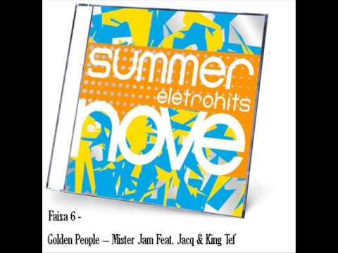 Baixar Summer Eletrohits 9: Golden People -- Mister Jam Feat. Jacq & King Tef (Faixa 6)