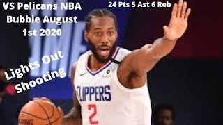 Kawhi Leonard Highlights vs Pelicans [Los Angeles Clippers vs New Orleans Pelicans] August 1st 2020