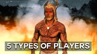 Skyrim - the 5 Types of Players