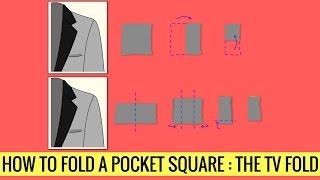 HOW TO FOLD A POCKET SQUARE - TV FOLD