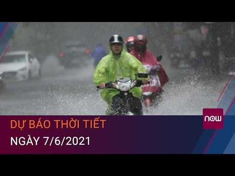 Dự báo thời tiết ngày 7/6/2021: Mưa dông mới bao trùm cả nước | VTC Now