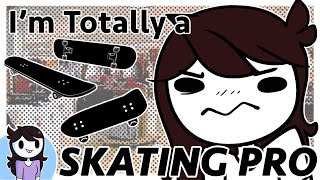 I'm Totally a Skating Pro