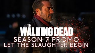 "The Walking Dead Season 7 Promo: ""Let The Slaughter Begin"""