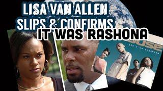 LISA VAN ALLEN Slips and Confirms That It Was Rashona