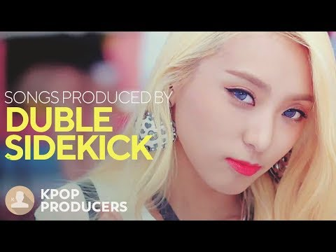 SONGS MADE BY DUBLE SIDEKICK (Kpop Producers)