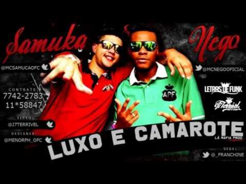 Baixar Samuka e Nego - Luxo e Camarote ♪ (La Mafia Prod) Lançamento - 2013