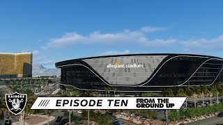 From The Ground Up: How The Forces Work (Ep. 10) | Allegiant Stadium | Las Vegas Raiders