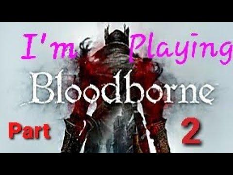 Bloodborne Part 2
