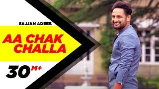 Aa Chak Challa – Sajjan Adeeb Ft Jay K