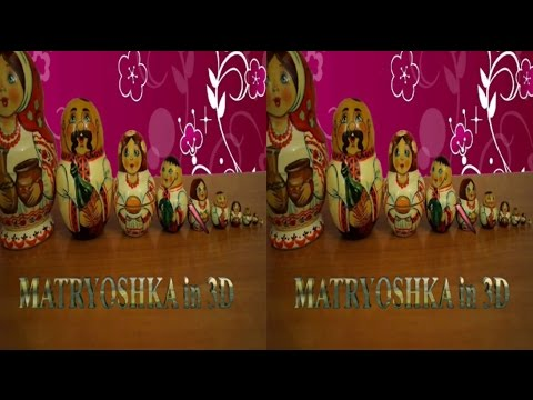 3D VIDEO . MATRYOSHKA in 3D