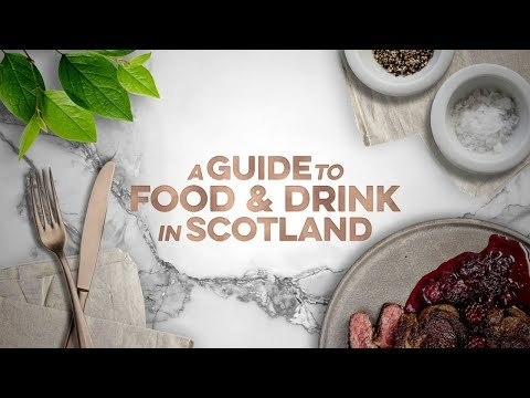 A Guide to Food & Drink in Scotland