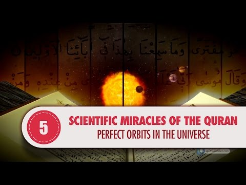 Scientific Miracles of the Quran, 5 - Perfect Orbits in the Universe