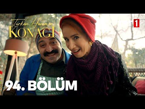Türkan Hanım'ın Konağı 94. Bölüm