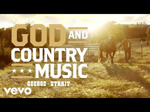 George Strait - God And Country Music ( Official Audio)