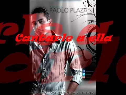 Cantarle a ella - Paolo Plaza