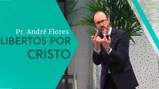 12/10/19 - Libertos por Cristo - Pr. André Flores