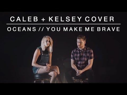 Worship Medley - Oceans (Where Feet May Fail) // You Make Me Brave | Caleb + Kelsey Mashup