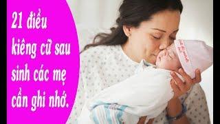 21 điều kiêng cữ sau sinh các mẹ cần ghi nhớ. Cẩm nang bà bầu.