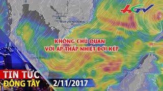 Tin áp thấp nhiệt đới trên Biển Đông | TIN TỨC ĐÔNG TÂY - 2/11/2017