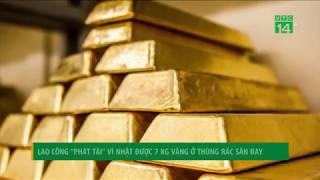 """VTC14   Lao công """"phát tài"""" vì nhặt được 7kg vàng ở thùng rác sân bay"""