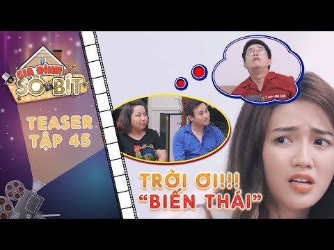 Gia đình sô - bít|Teaser tập 45: Cả nhà hoảng loạn cực độ vì cô Như bị