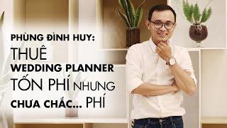 Phùng Đình Huy trải lòng về nghề wedding planner | Trò chuyện | Tiếp Thị & Gia Đình