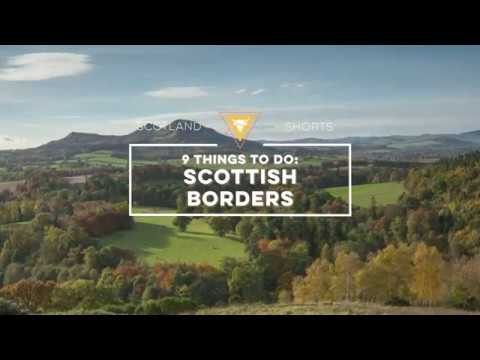 Scotland Shorts - 9 Things To Do: Scottish Borders