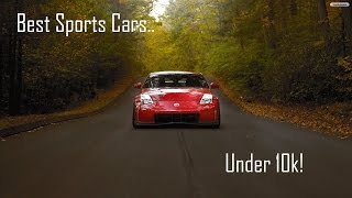 Best Sports Cars Under $10k!