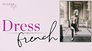 How To Dress Like a French Woman